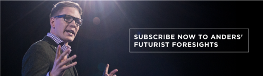 Subscribe Now to Anders' Futurist Foresights