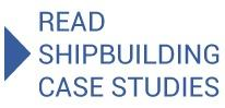 Read Ship Building Case Studies