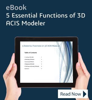 eBook: 5 Essential Functions of 3D ACIS Modeler