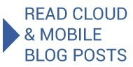 Read Cloud & Mobile Blog Posts
