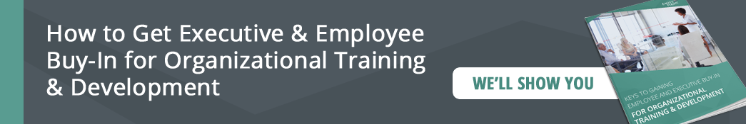 Download the Keys to Gaining Executive and Employee Buy-In for Organizational Training and Development