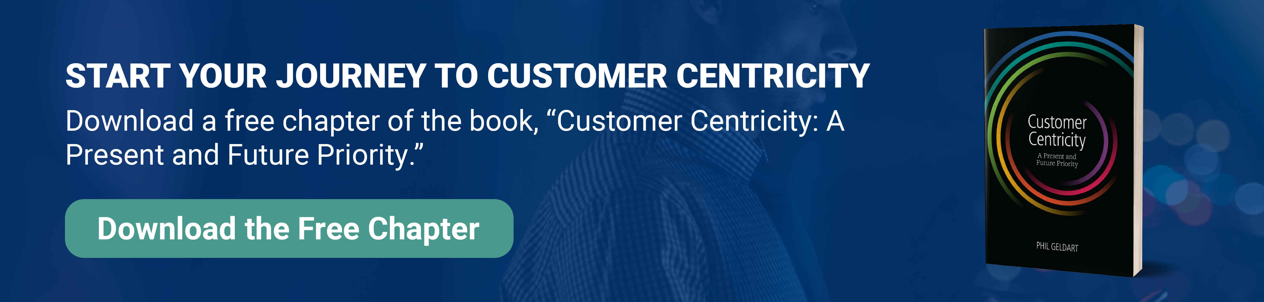 "Download the free chapter of the ""Customer Centricity: A Present and Future Priority."""