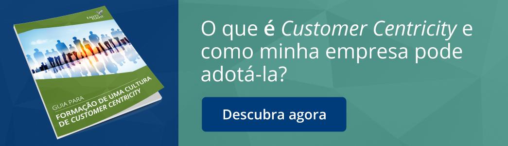 o-que-e-customer-centricity-e-como-minha-empresa-pode-aodta-la