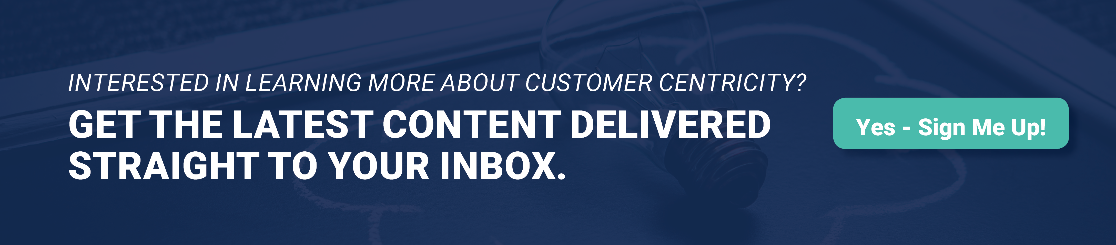 Learn more about customer centricity by getting the latest content delivered to your inbox.