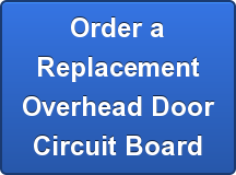 Order a Replacement Overhead Door Circuit Board