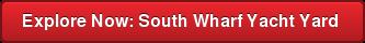 Explore Now: South Wharf Yacht Yard