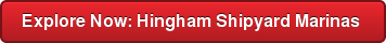 Explore Now: Hingham Shipyard Marinas