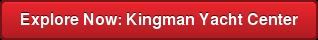 Explore Now: Kingman Yacht Center