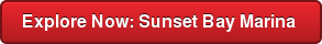 Explore Now: Sunset Bay Marina