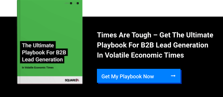 The Ultimate Playbook for B2B Lead Generation in Volatile Economic Times