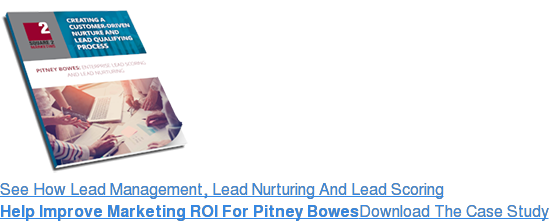 See How Lead Management, Lead Nurturing And Lead Scoring Help Improve Marketing ROI For Pitney BowesDownload The Case Study