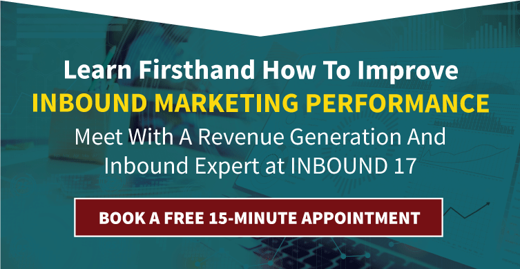 Learn firsthand how to improve inbound marketing performance. Meet with a revenue generation and inbound expert at INBOUND 17.  Book A Free 15-Minute Appointment