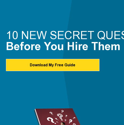 10 NEW Secret Questions You Should Ask An Agency Before You Hire Them Download  My Free Guide