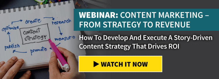 Webinar: Content Marketing - From Strategy To Revenue: How To Develop A Story-Driven Content Strategy That Drives ROI Wednesday June 21 2017 2:00 pm ET