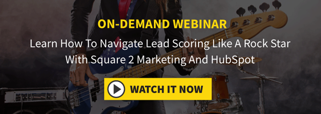 On-Demand Webinar. Learn How To Navigate Lead Scoring Like A Rock Star With Square 2 Marketing And HubSpot. Watch It Now