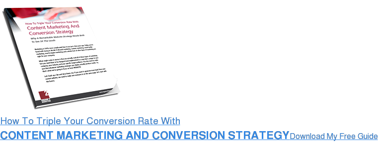 How To Triple Your Conversion Rate With Content Marketing And Conversion StrategyDownload My Free Guide
