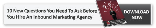 10 Questions You Need To Ask Before You Hire An Inbound Marketing Agency