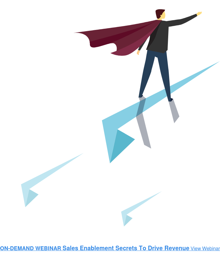 ON-DEMAND WEBINAR Sales Enablement Secrets To Drive RevenueView Webinar