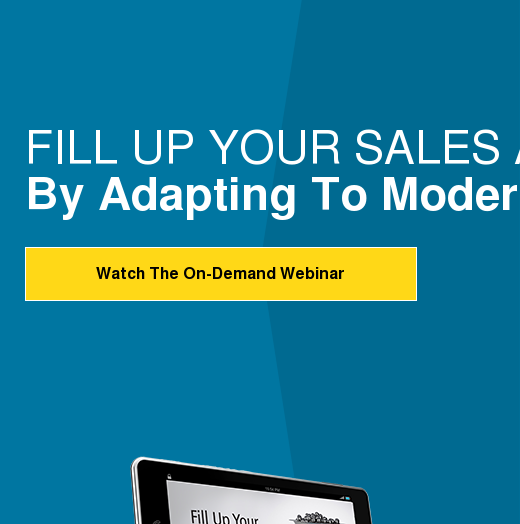 FILL UP YOUR SALES AND MARKETING FUNNEL By Adapting To Modern Buyer Behavior  Watch The On-Demand Webinar