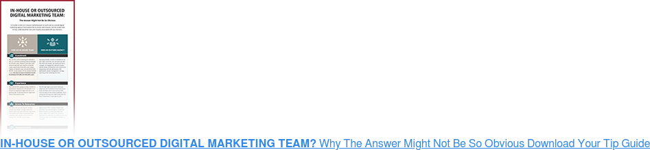 In-House Or Outsourced Digital Marketing Team?Why The Answer Might Not Be So  ObviousDownload Your Tip Guide