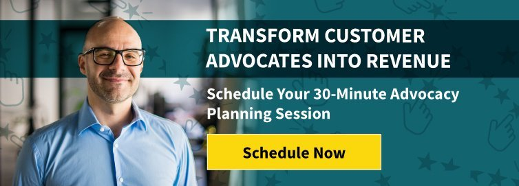 Transform Customer Advocates Into Revenue. Schedule Your 30-Minute Advocacy Planning Session. Schedule Now.