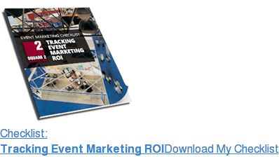 Checklist: Tracking Event Marketing ROIDownload My Checklist
