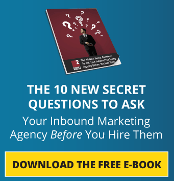 The 10 New Secret Questions To Ask An Inbound Marketing Agency Before Hiring