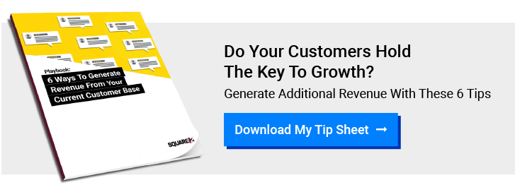 Download Tip Sheet: 6 Strategies To Generate Revenue In 2021 From Your Current Customers