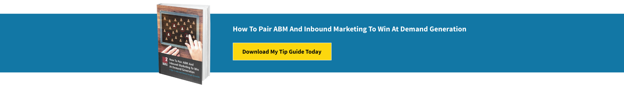 Tip Guide How To Pair ABM And Inbound Marketing To Win At Demand Generation