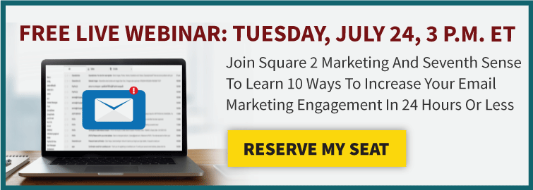 Free Live Webinar: Tuesday, July 24, 3 p.m. ET Learn 10 Ways To Increase Your Email Marketing Engagement In 24 Hours Or Less