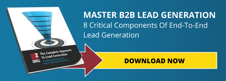 Master B2B Lead Generation. 8 Critical Components Of End-To-End Lead Generation. Download Now