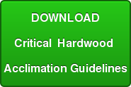 DOWNLOAD Critical  Hardwood  Acclimation Guidelines