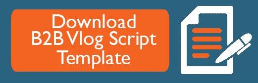 Download B2B Vlog Script Template