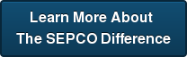 Learn More About  The SEPCO Difference