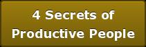 4 Secrets ofProductive People