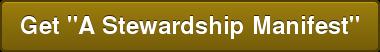 """Get """"A Stewardship Manifest"""""""