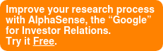 "Improve your research process  with AlphaSense, the ""Google"" for Investor Relations. Try it Free."