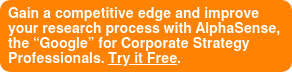 """Gain a competitive edge and improve your research processwith AlphaSense, the""""Google"""" for Corporate Strategy Professionals. Try it Free."""