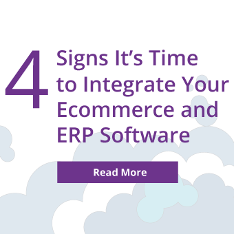 4 signs it's time to integrate your ecommerce and erp