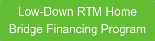 Low-Down Acreage / Cottage Development Bridge Financing Program