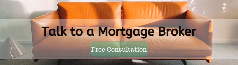 Talk to a Mortgage Broker (Free Consultation)