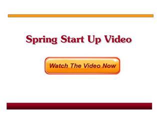 Spring Start Up Video
