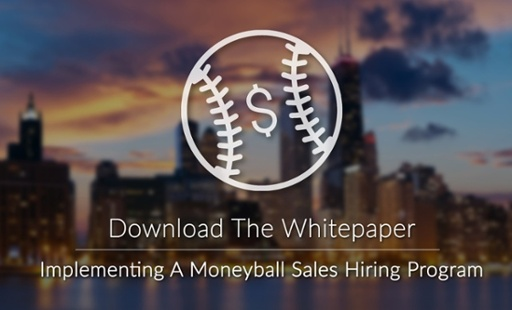 An Introduction to Implementing a Moneyball Sales Hiring Program