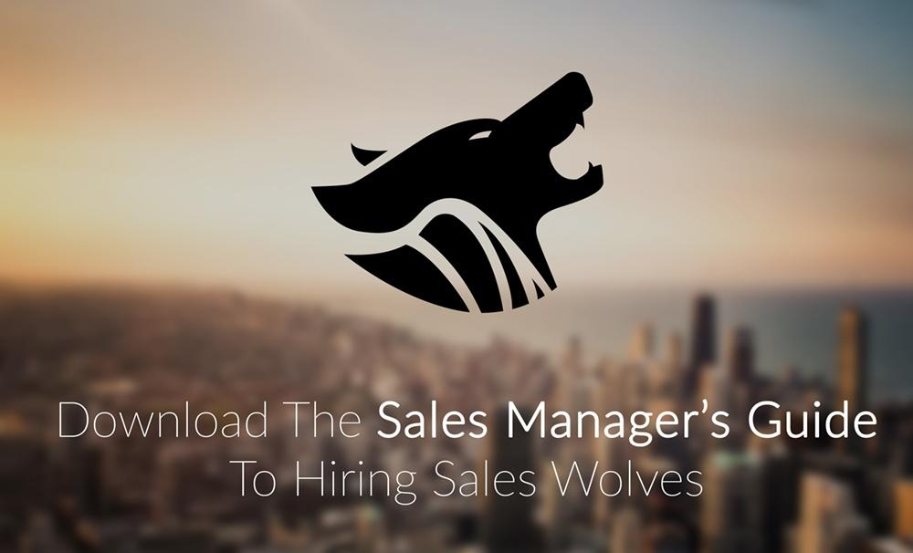 The Sales Manager's Guide to Hiring Sales Wolves