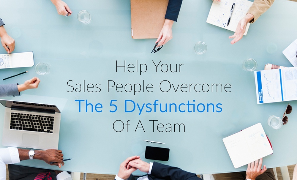 help your sales team overcome the five dysfunctions of a team