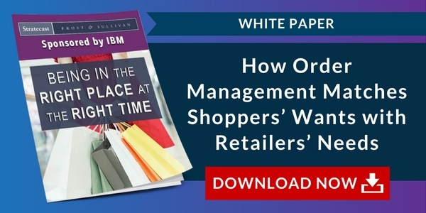 White Paper - How Order Management Matches Shoppers Wants with Retailers Needs