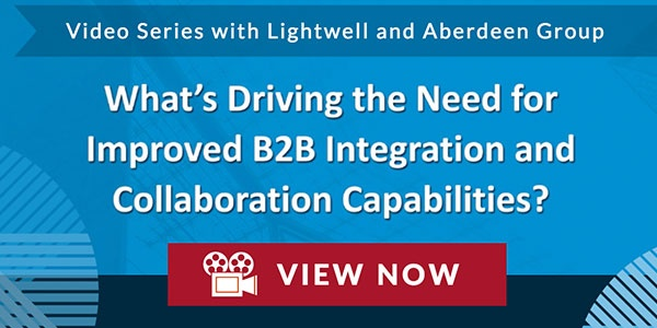 Aberdeen and Lightwell - Driving the Need B2B Integration