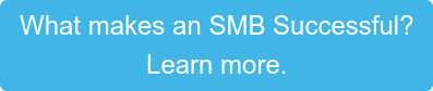 What makes an SMB Successful? Learn more.