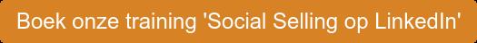 Boek onze training 'Social Selling op LinkedIn'