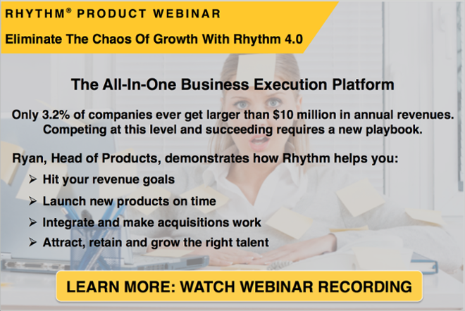 Watch a recording of this Rhythm Systems webinar to learn how Rhythm 4.0 will help you eliminate business growth chaos!